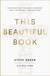 This Beautiful Book: An Exploration of the Bible's Incredible Story Line and Why It Matters Today - eBook