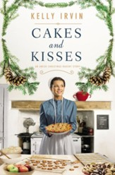 Cakes and Kisses: An Amish Christmas Bakery Story / Digital original - eBook