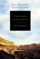 The New Testament in Its World: An Introduction to the History, Literature, and Theology of the First Christians - eBook