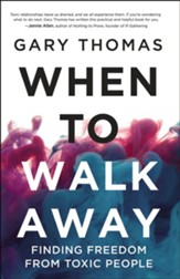 When to Walk Away: Finding Freedom from Toxic People - eBook