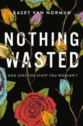 Nothing Wasted: God Uses the Stuff You Wouldn't - eBook
