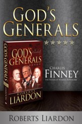 God's Generals Charles Finney: The Father of Modern Revivalism - eBook