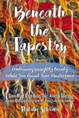 Beneath the Tapestry: Embracing Unsightly Beauty While You Await Your Masterpiece. - eBook