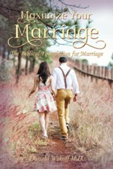 Maximize Your Marriage: The Biblical Foundations for Marriage - eBook