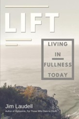 Lift: Living in Fullness Today - eBook