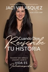 Cuando Dios reescribe tu historia  (When God Rescripts Your Life) eBook