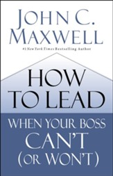 How to Lead When Your Boss Can't (or Won't) - eBook