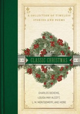 A Classic Christmas: A Collection of Timeless Stories and Poems - eBook