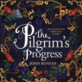 The Pilgrim's Progress: An Illustrated Christian Classic - eBook