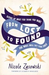 From Lost to Found: Giving Up What You Think You Want for What Will Set You Free - eBook