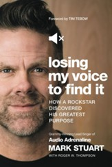 Losing My Voice to Find It: How a Rockstar Discovered His Greatest Purpose - eBook
