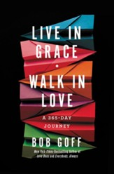 Live in Grace, Walk in Love: A 365-Day Devotional - eBook