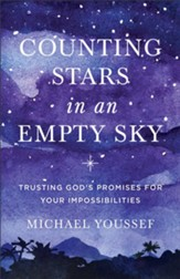 Counting Stars in an Empty Sky: Trusting God's Promises for Your Impossibilities - eBook