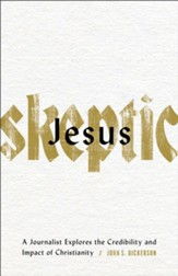Jesus Skeptic: A Journalist Explores the Credibility and Impact of Christianity - eBook