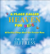 A Place Called Heaven for Kids: 10 Exciting Things About Our Forever Home - eBook