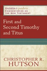 First and Second Timothy and Titus (Paideia: Commentaries on the New Testament) - eBook