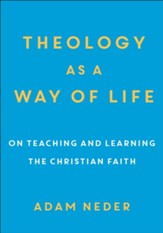 Theology as a Way of Life: On Teaching and Learning the Christian Faith - eBook