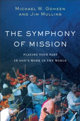 The Symphony of Mission: Playing Your Part in God's Work in the World - eBook