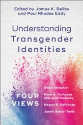 Understanding Transgender Identities: Four Views - eBook