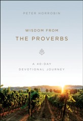 Wisdom from the Proverbs: A 40-Day Devotional Journey - eBook