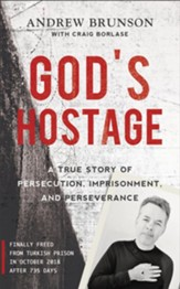 God's Hostage: A True Story of Persecution, Imprisonment, and Perseverance - eBook