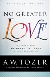 No Greater Love: Experiencing the Heart of Jesus Through the Gospel of John - eBook