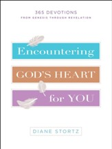 Encountering God's Heart for You: 365 Devotions from Genesis through Revelation - eBook