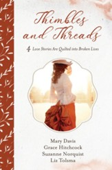 Thimbles and Threads: 4 Love Stories Are Quilted into Broken Lives - eBook