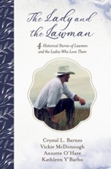 The Lady and the Lawman: 4 Historical Stories of Lawmen and the Ladies Who Love Them - eBook