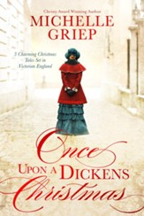 Once Upon a Dickens Christmas: 3 Charming Christmas Tales Set in Victorian England - eBook