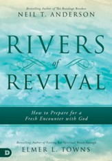 Rivers of Revival: How to Prepare for a Fresh Encounter with God - eBook