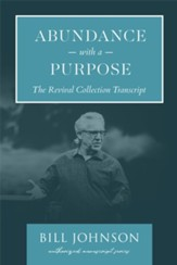 Abundance with a Purpose: A Transcript Based on the Audio Series by Bill Johnson - eBook
