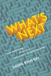 What's Next: Your Dream Job, God's Call, and a Life That Sets You Free - eBook