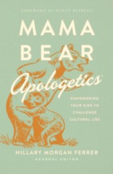 Mama Bear Apologetics™: Empowering Your Kids to Challenge Cultural Lies - eBook