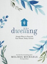 Dwelling: Simple Ways to Nourish Your Home, Body, and Soul - eBook