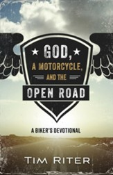 God, a Motorcycle, and the Open Road: A Biker's Devotional - eBook