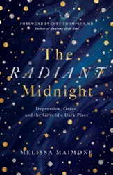 The Radiant Midnight: Depression, Grace, and the Gifts of a Dark Place - eBook