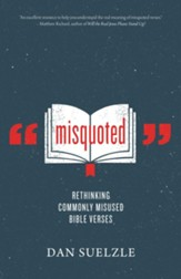 Misquoted: Rethinking Commonly Misused Bible Verses - eBook
