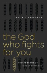 The God Who Fights for You: How He Shows Up in Your Suffering - eBook