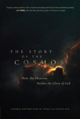 The Story of the Cosmos: How the Heavens Declare the Glory of God - eBook