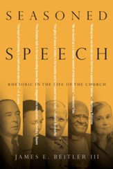 Seasoned Speech: Rhetoric in the Life of the Church - eBook