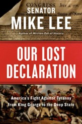 Our Lost Declaration: America's Fight Against Tyranny from King George to the Deep State - eBook