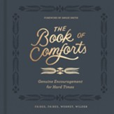 The Book of Comforts: Genuine Encouragement for Hard Times - eBook