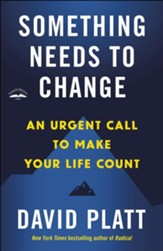 Something Needs to Change: A Call to Make Your Life Count in a World of Urgent Need - eBook