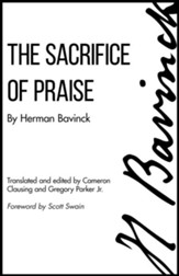 The Sacrifice of Praise: Meditations before and after Admission to the Lord's Supper - eBook