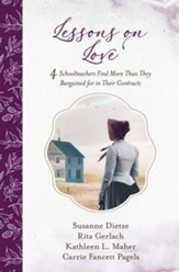 Lessons on Love: 4 Schoolteachers Find More Than They Bargained for in Their Contracts - eBook