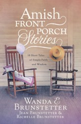Amish Front Porch Stories: 18 Short Tales of Simple Faith and Wisdom - eBook