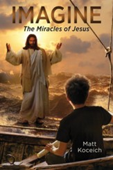 Imagine... The Miracles of Jesus - eBook