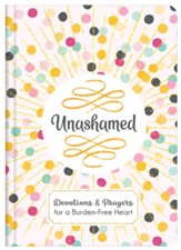 Unashamed: Devotions and Prayers for a Burden-Free Heart - eBook