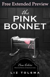 The Pink Bonnet (FREE PREVIEW): True Colors: Historical Stories of American Crime - eBook